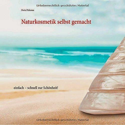 51PWGb0TyCL - Buchrezension: Naturkosmetik selbst gemacht: einfach – schnell zur Schönheit! von Doris Prikenau